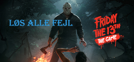 Løs alle fejl Friday the 13th