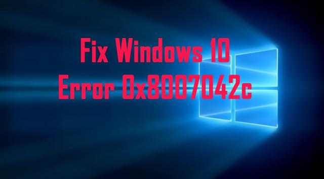 reparer Windows 10 Update Error 0x8007042c