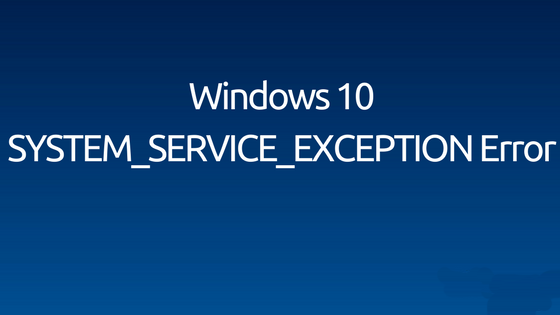 slippe af med System_Service_Exception fejl