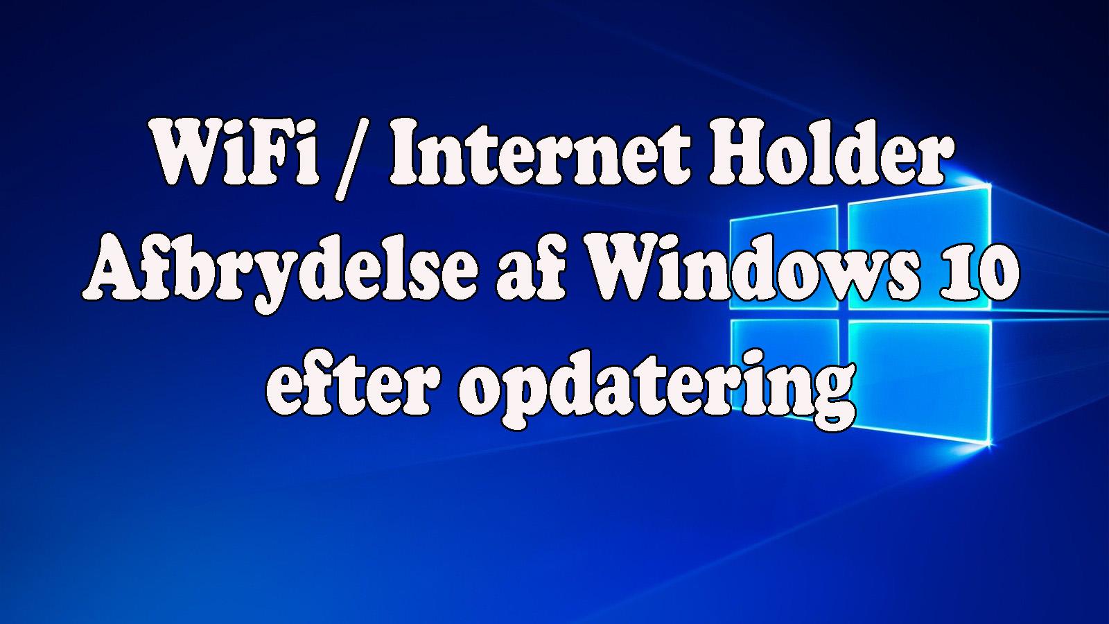 WiFi Holder Afbrydelse på Windows 10