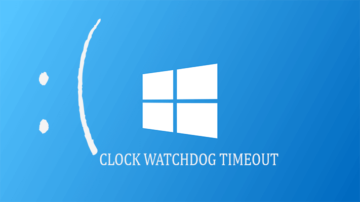løse Løs Clock_Watchdog_Timeout Fejl i Windows 10