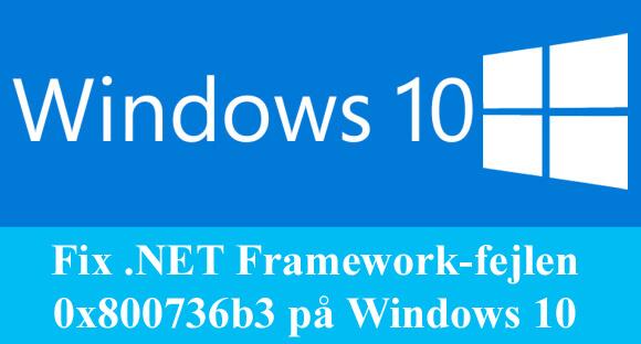 reparer .NET Framework-fejl 0x800736b3