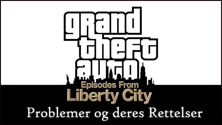 rette op GTA: Episoder fra Liberty City på Windows 10,